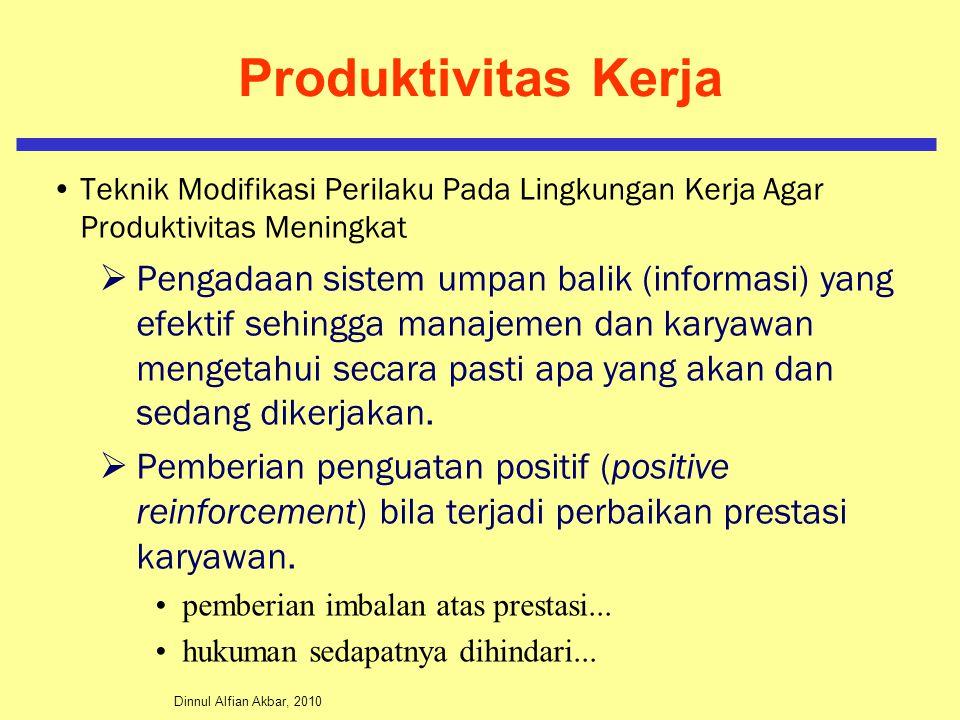 Dinnul Alfian Akbar, 2010 Produktivitas Kerja Teknik Modifikasi Perilaku Pada Lingkungan Kerja Agar Produktivitas Meningkat  Pengadaan sistem umpan balik (informasi) yang efektif sehingga manajemen dan karyawan mengetahui secara pasti apa yang akan dan sedang dikerjakan.