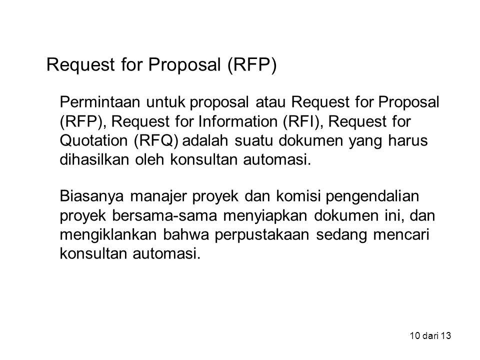 10 dari 13 Permintaan untuk proposal atau Request for Proposal (RFP), Request for Information (RFI), Request for Quotation (RFQ) adalah suatu dokumen yang harus dihasilkan oleh konsultan automasi.