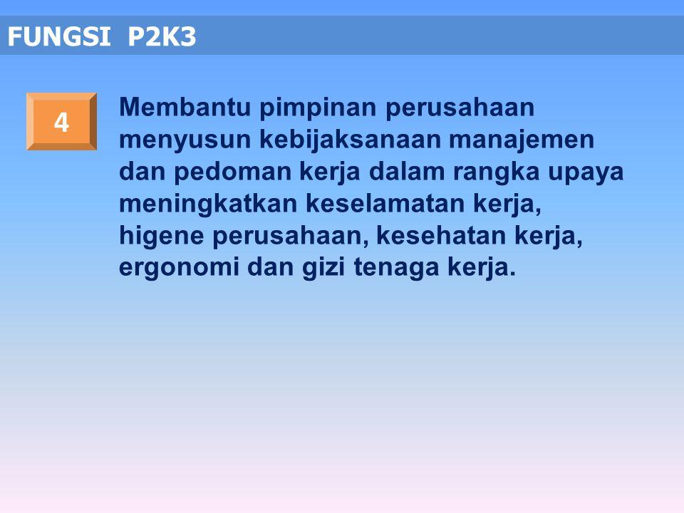 FUNGSI P2K3 6)Melaksanakan pemantauan terhadap gizi kerja dan menyelenggarakanmakanan di perusahaan; 7)Memeriksa kelengkapan peralatan keselamatan ker