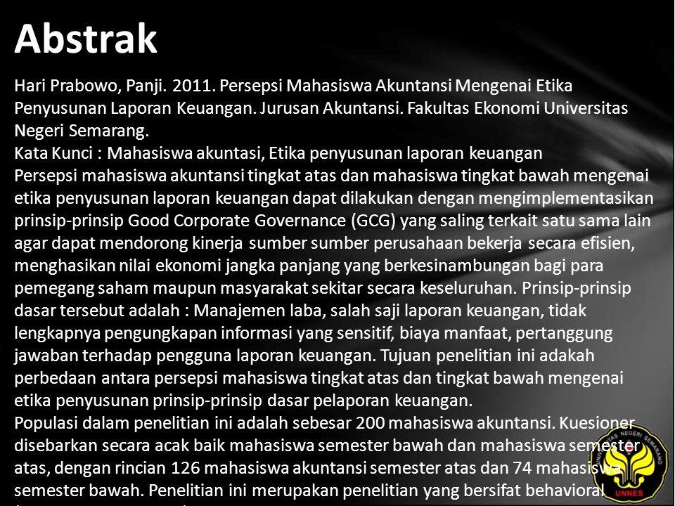 Abstrak Hari Prabowo, Panji. 2011. Persepsi Mahasiswa Akuntansi Mengenai Etika Penyusunan Laporan Keuangan. Jurusan Akuntansi. Fakultas Ekonomi Univer