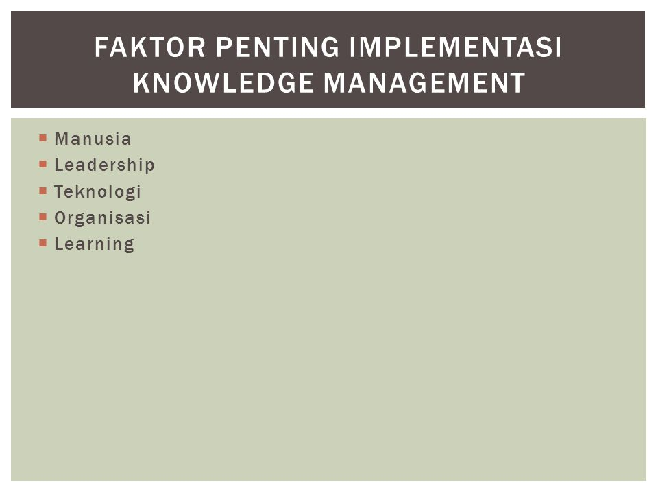  Pembelajaran Database  Keahlian Lokasi  Komunitas Practice (CoPs) TIGA USAHA YANG MERUPAKAN DASARNYA KNOWLEDGE MANAGEMENT