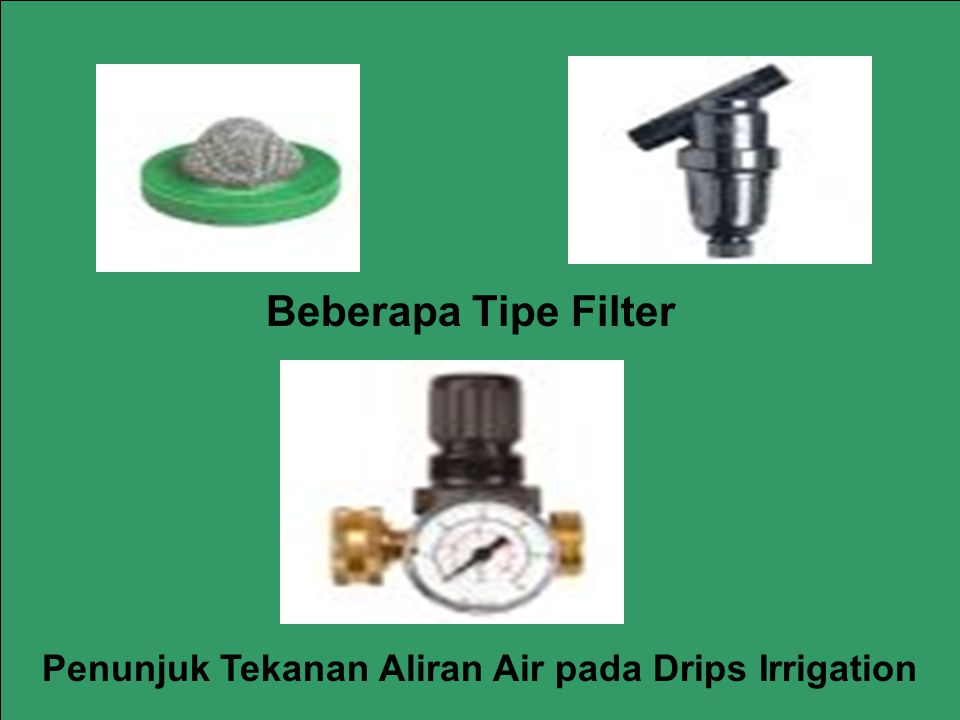 Beberapa Tipe Filter Penunjuk Tekanan Aliran Air pada Drips Irrigation