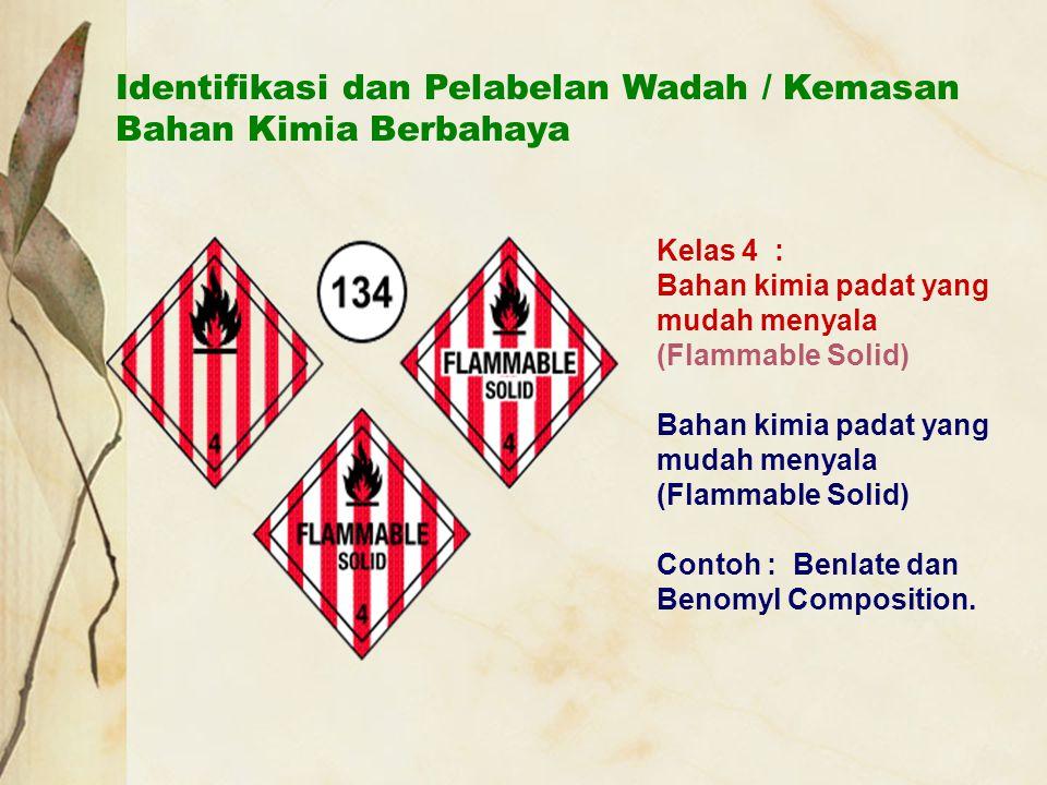 Identifikasi dan Pelabelan Wadah / Kemasan Bahan Kimia Berbahaya Kelas 4 : Bahan kimia padat yang mudah menyala (Flammable Solid) Bahan kimia padat ya