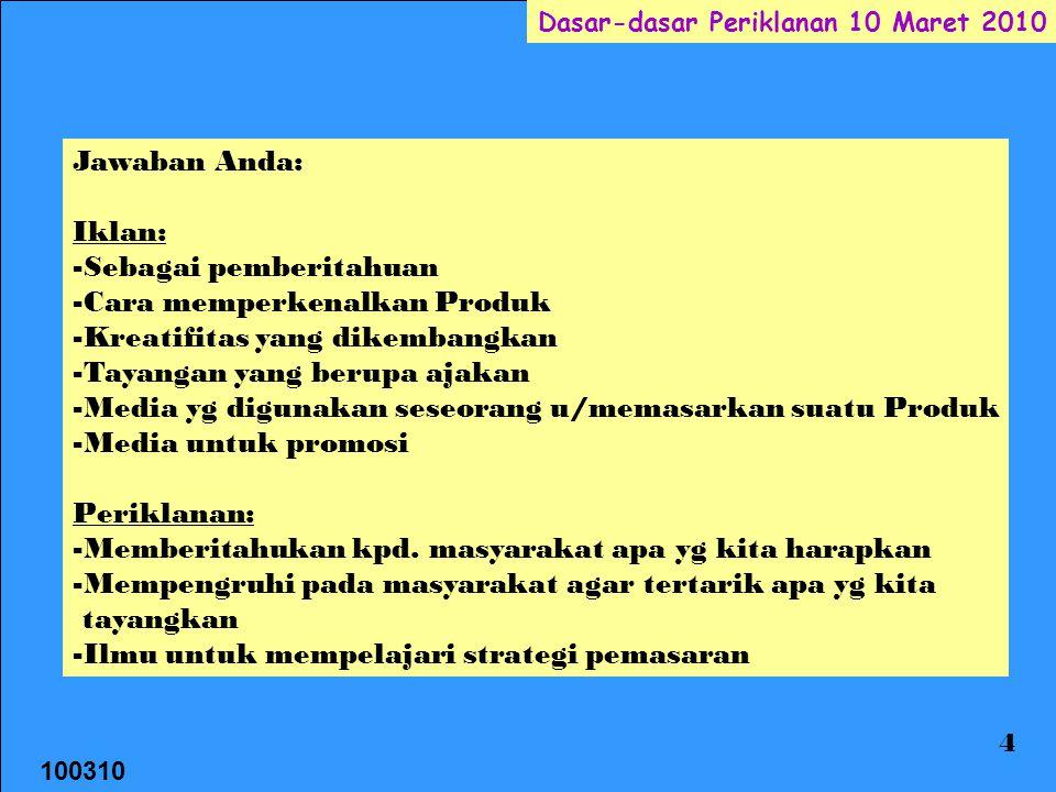 100310 Dasar-dasar Periklanan 10 Maret 2010 25