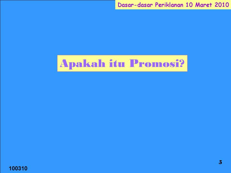 100310 Dasar-dasar Periklanan 10 Maret 2010 16 CONSUMER PROMOTION Produsen DisitributorTrade Promotion PengecerConsumer Promotion Konsumen