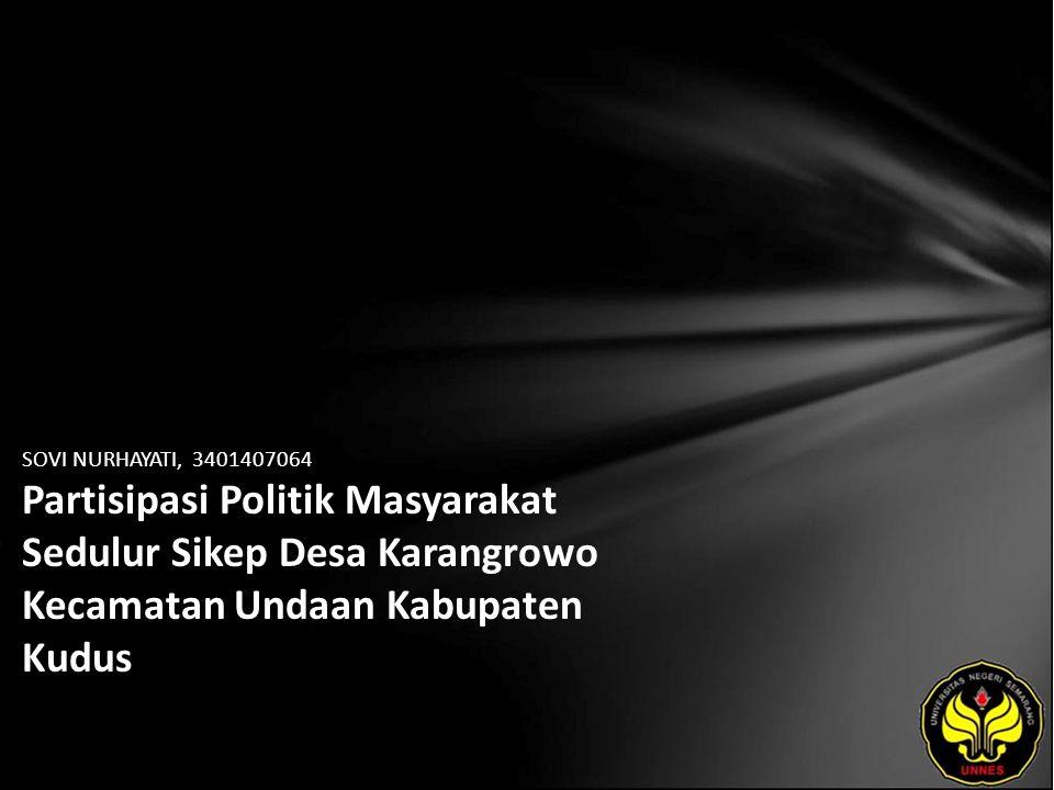 Identitas Mahasiswa - NAMA : SOVI NURHAYATI - NIM : 3401407064 - PRODI : Pendidikan Pancasila dan Kewarganegaraan - JURUSAN : Hukum dan Kewarganegaraan - FAKULTAS : Ilmu Sosial - EMAIL : leumoth_geuliz pada domain yahoo.com - PEMBIMBING 1 : Drs.