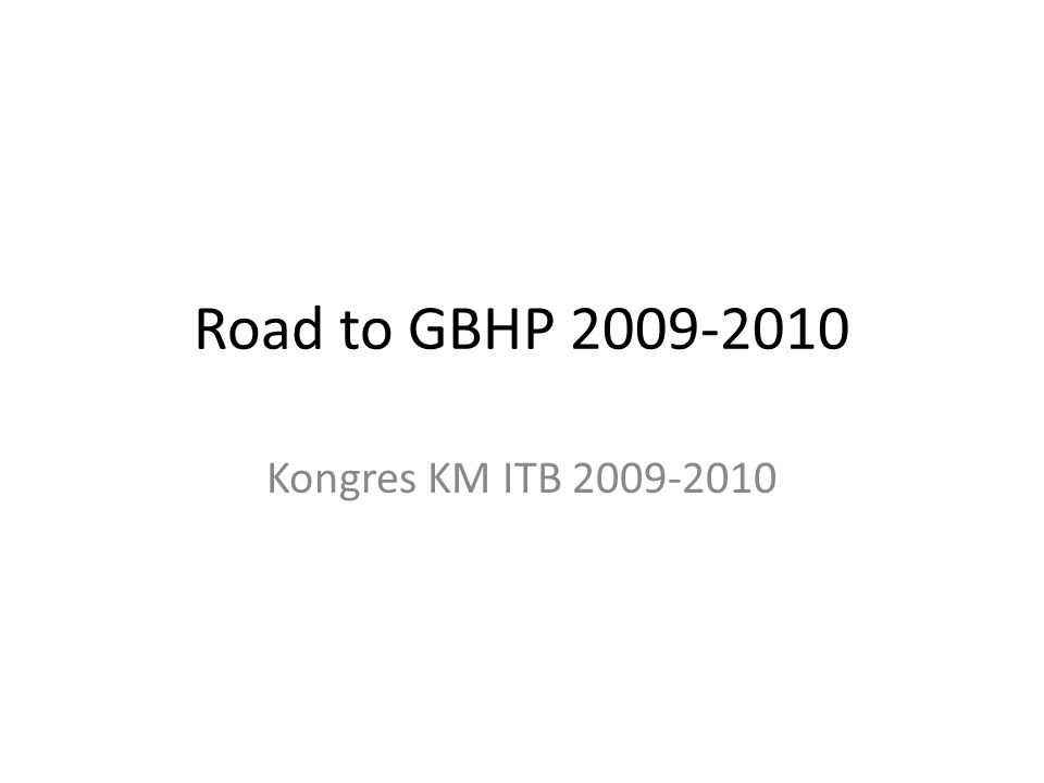 Road to GBHP 2009-2010 Kongres KM ITB 2009-2010