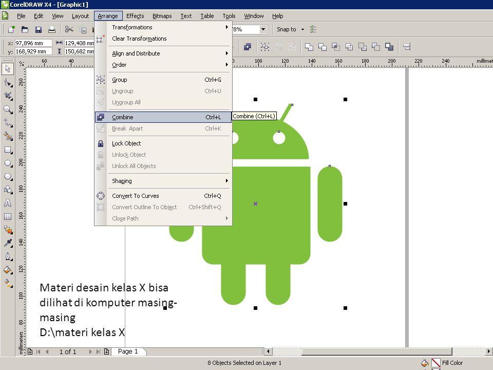 Materi desain kelas X bisa dilihat di komputer masing- masing D:\materi kelas X