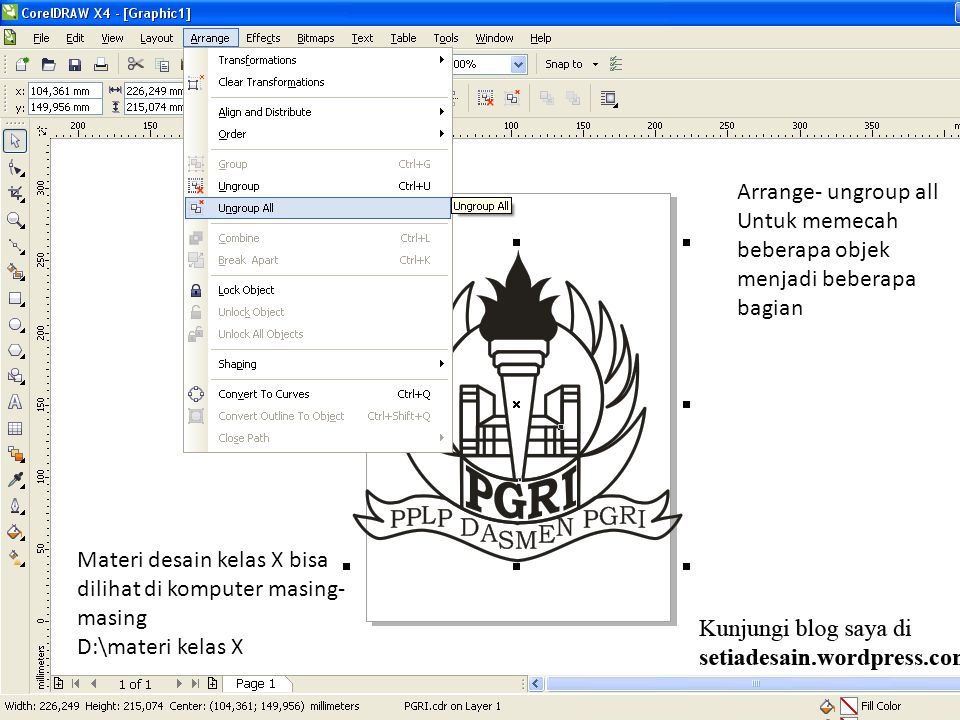 Di klik obyeknya dulu Materi desain kelas X bisa dilihat di komputer masing- masing D:\materi kelas X