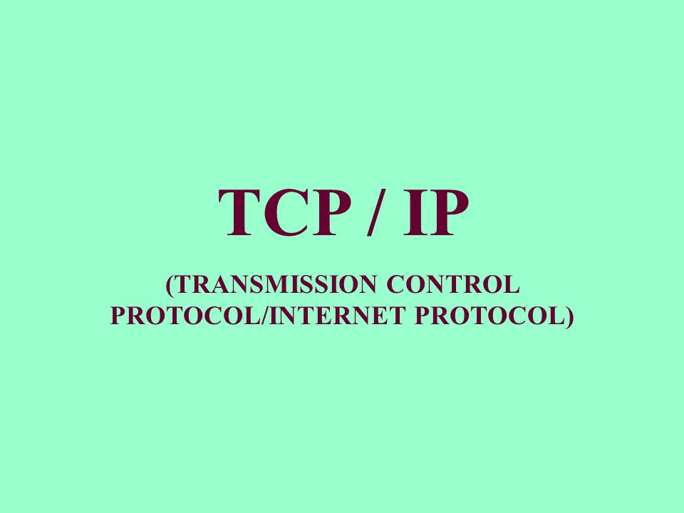 TCP Menyediakan layanan CONNECTION ORIENTED, RELIABLE, BYTE STREAM SERVICE.