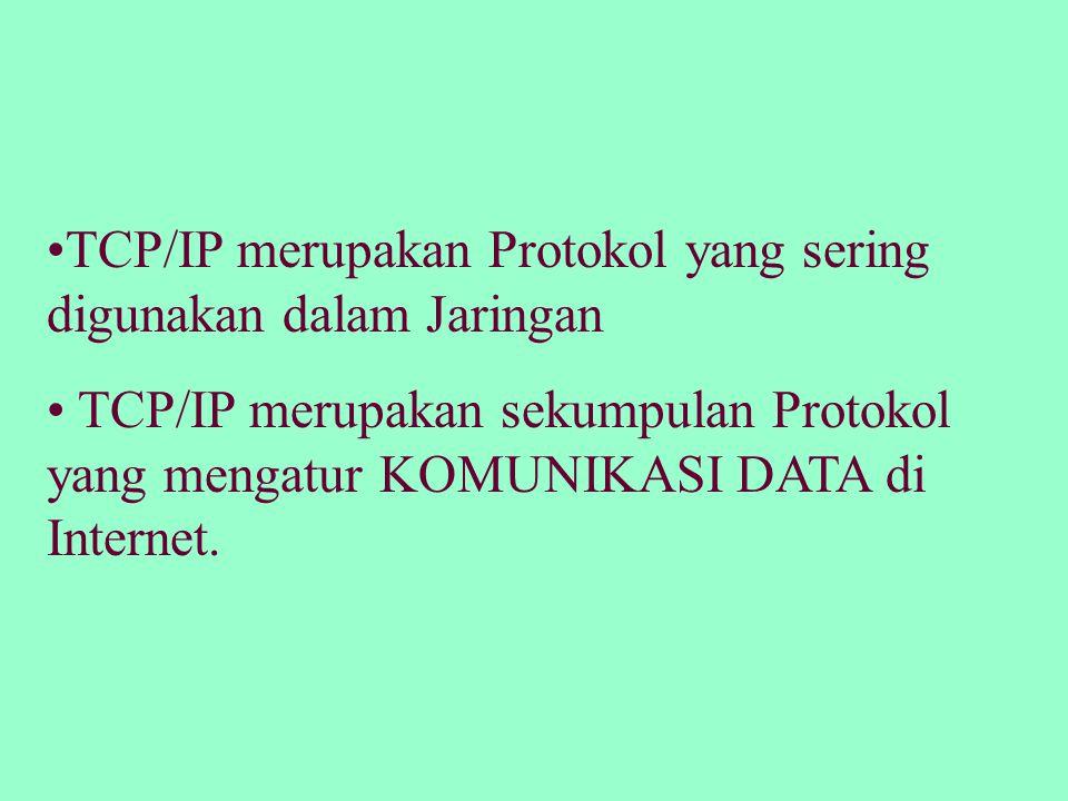 CIRI – CIRI TCP/IP : 1.TCP/IP dikembangkan menggunakan standar protokol yang terbuka.