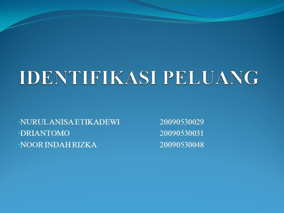 NURUL ANISA ETIKADEWI 20090530029 DRIANTOMO 20090530031 NOOR INDAH RIZKA20090530048
