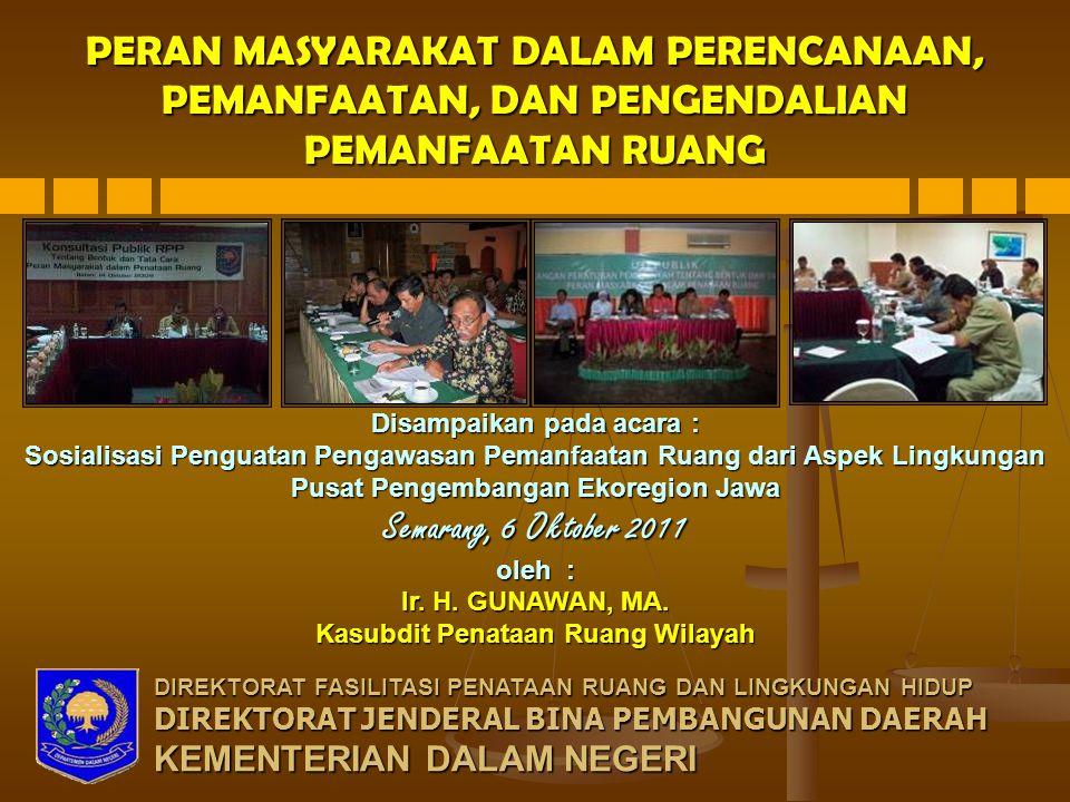 PENDAHULUAN  UU Nomor 26 Tahun 2007 tentang Penataan Ruang  memberi warna bagi penyelenggaraan penataan ruang di Indonesia yang lebih baik.