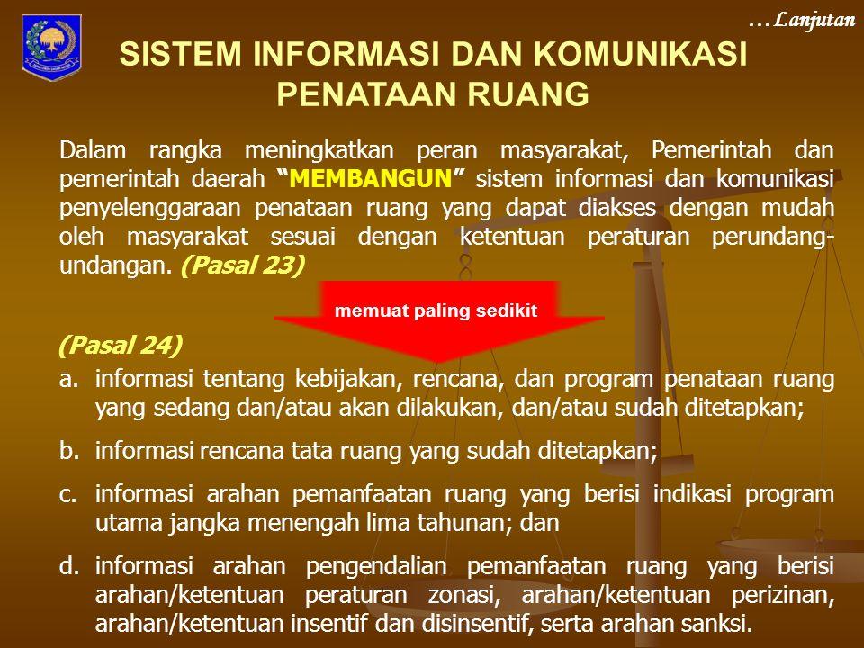 """Dalam rangka meningkatkan peran masyarakat, Pemerintah dan pemerintah daerah """"MEMBANGUN"""" sistem informasi dan komunikasi penyelenggaraan penataan ruan"""