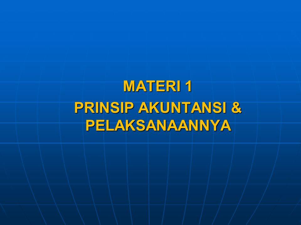 MATERI 1 PRINSIP AKUNTANSI & PELAKSANAANNYA