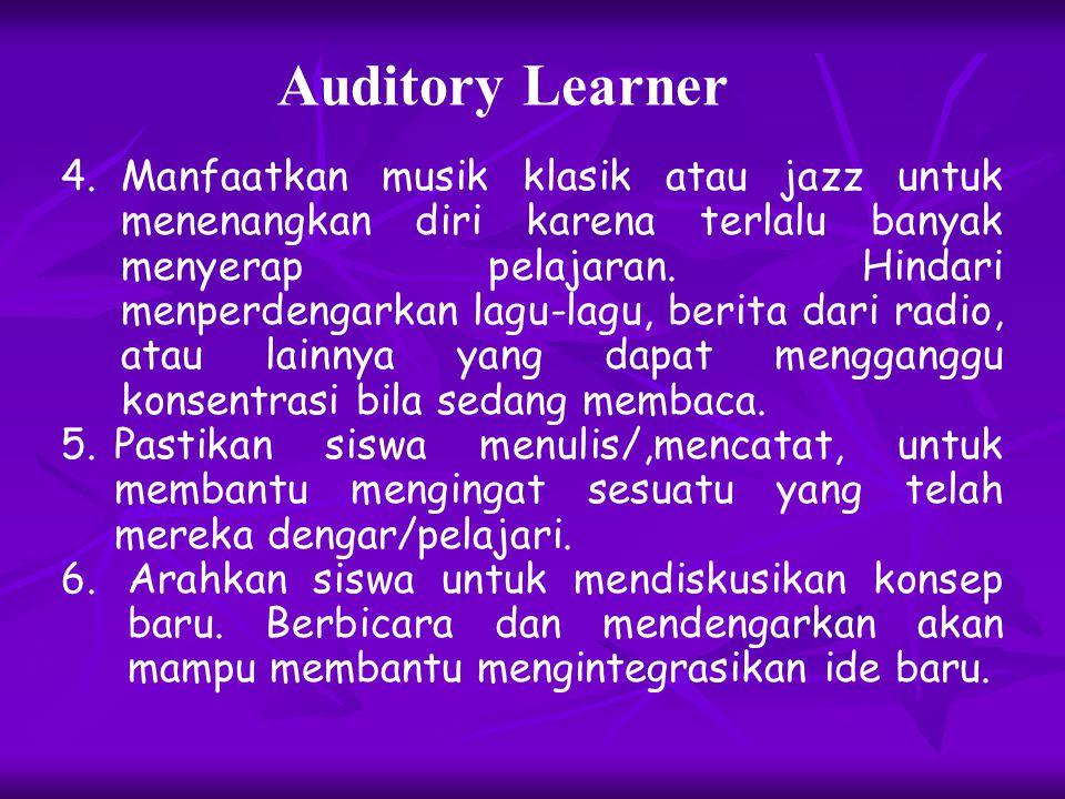 Auditory Learner 1. Jelaskan dengan detil tentang penjelasan suatu tulisan, diagram, maupun grafik. 2. Gunakan peralatan audio dan computer yang mengg