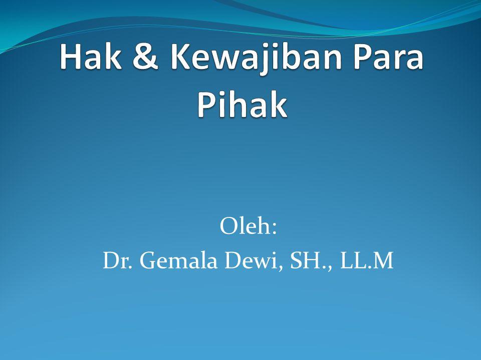 Oleh: Dr. Gemala Dewi, SH., LL.M