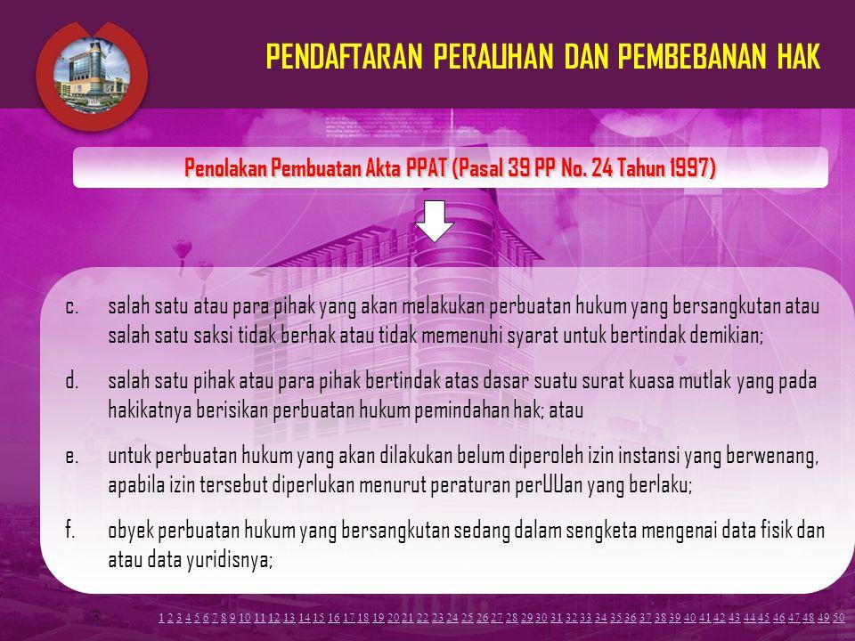3 Pendaftaran Peralihan dan Pembebanan Hak (Pemindahan Hak) (Pasal 40 PP No.