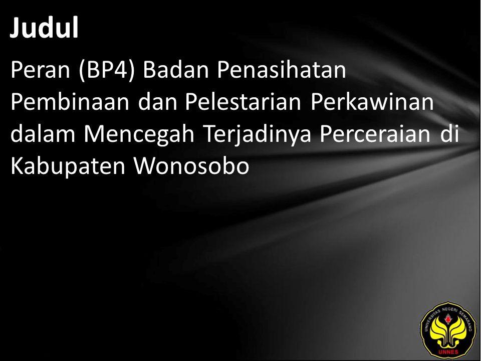 Judul Peran (BP4) Badan Penasihatan Pembinaan dan Pelestarian Perkawinan dalam Mencegah Terjadinya Perceraian di Kabupaten Wonosobo
