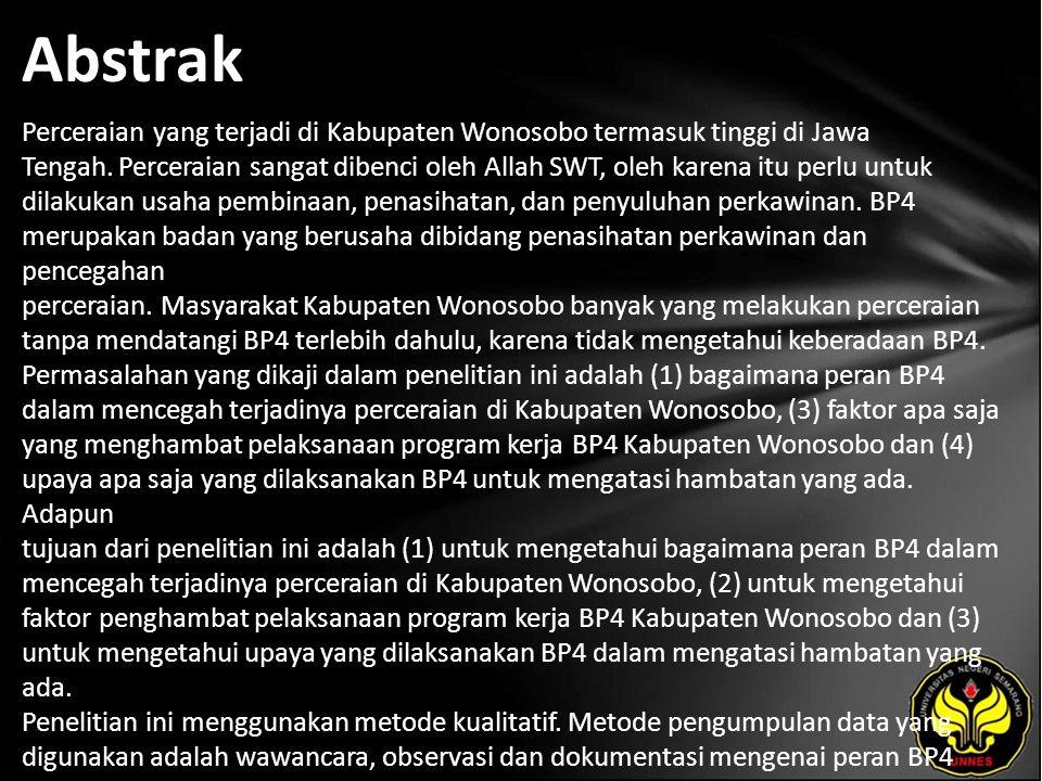 Abstrak Perceraian yang terjadi di Kabupaten Wonosobo termasuk tinggi di Jawa Tengah.