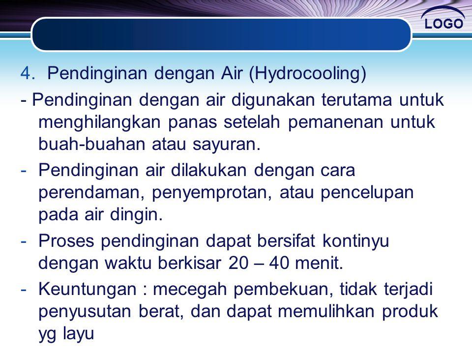 LOGO 4.Pendinginan dengan Air (Hydrocooling) - Pendinginan dengan air digunakan terutama untuk menghilangkan panas setelah pemanenan untuk buah-buahan