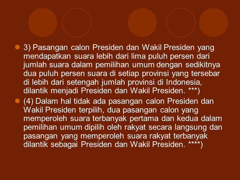 3) Pasangan calon Presiden dan Wakil Presiden yang mendapatkan suara lebih dari lima puluh persen dari jumlah suara dalam pemilihan umum dengan sediki