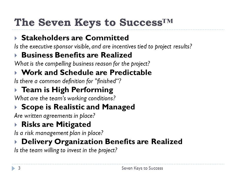 The Seven Keys to Success™ Seven Keys to Success4  Review aspek-aspek proyek untuk tiap level  Menggunakan terminologi dasar  Mudah dalam melakukan assessment dan interpretasi  Sebagai peringatan dini dan dasar keputusan, action plan, komitmen dan dukungan pihak top management
