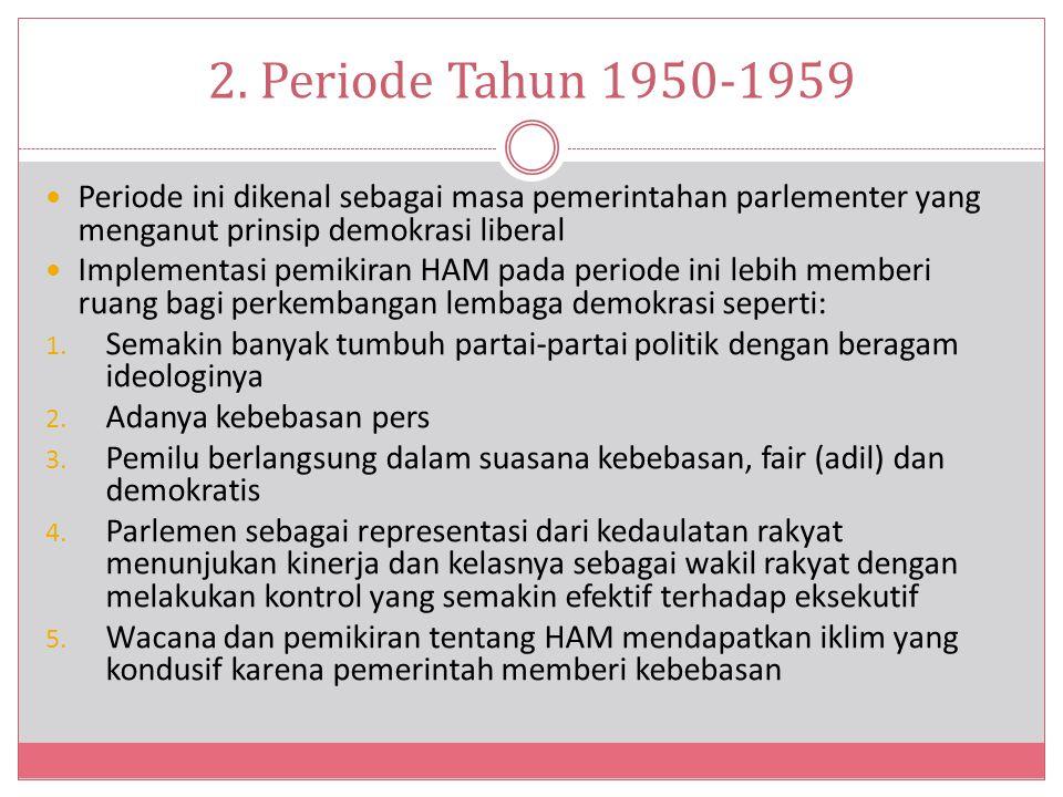 2. Periode Tahun 1950-1959 Periode ini dikenal sebagai masa pemerintahan parlementer yang menganut prinsip demokrasi liberal Implementasi pemikiran HA