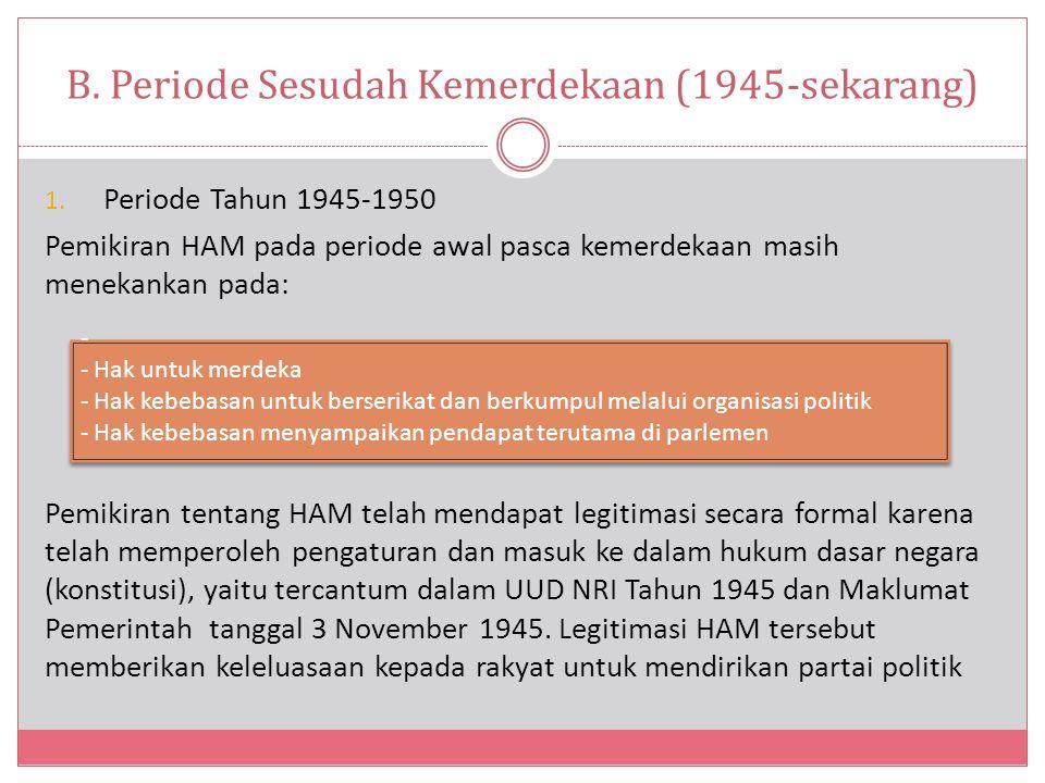 B.Periode Sesudah Kemerdekaan (1945-sekarang) 1.