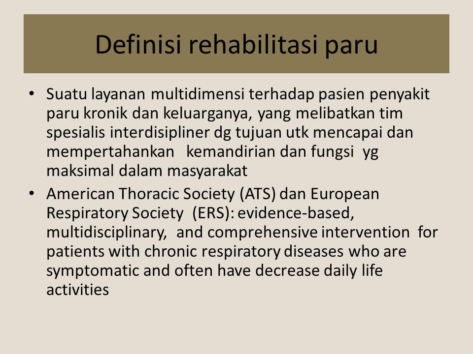 Tujuan rehabilitasi paru Mengurangi gejala Menurunkan kecacatan Meningkatkan kegiatan fisik dan sosial Memperbaiki kualitas hidup Dicapai melalui : Edukasi : pasien dan keluarga Latihan fisik Intervensi psikososial dan perilaku Penilaian hasil
