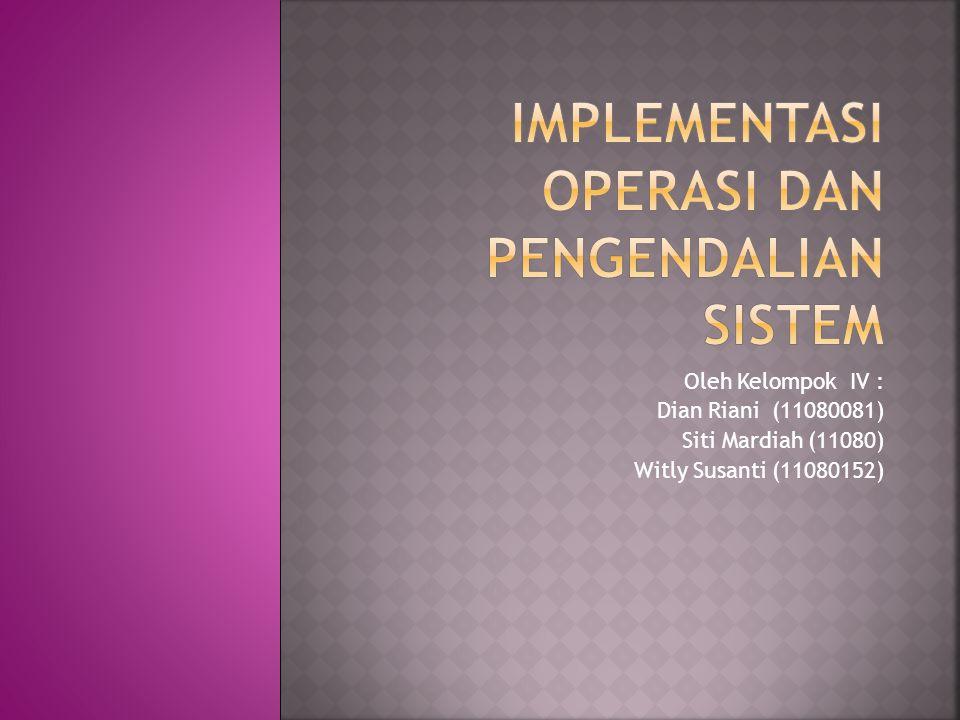  Pembuatan Rencana dan Pengendalian untuk Implementasi Manajemen proyek merupakan konsep kunci dalam implementasi sistem.Untuk mengelola proyek implementasi secara memadai, harus dibuat rencana- untuk spesifik yang terdiri dari tiga komponen yaitu: 1.