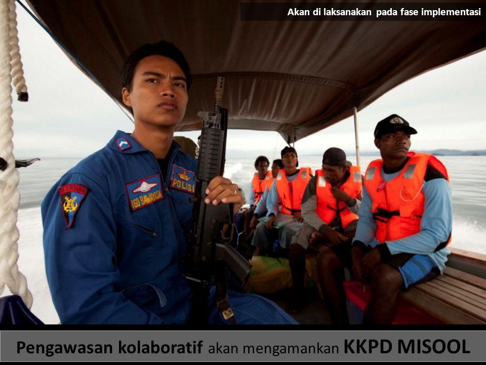 Pengawasan kolaboratif akan mengamankan KKPD MISOOL Akan di laksanakan pada fase implementasi