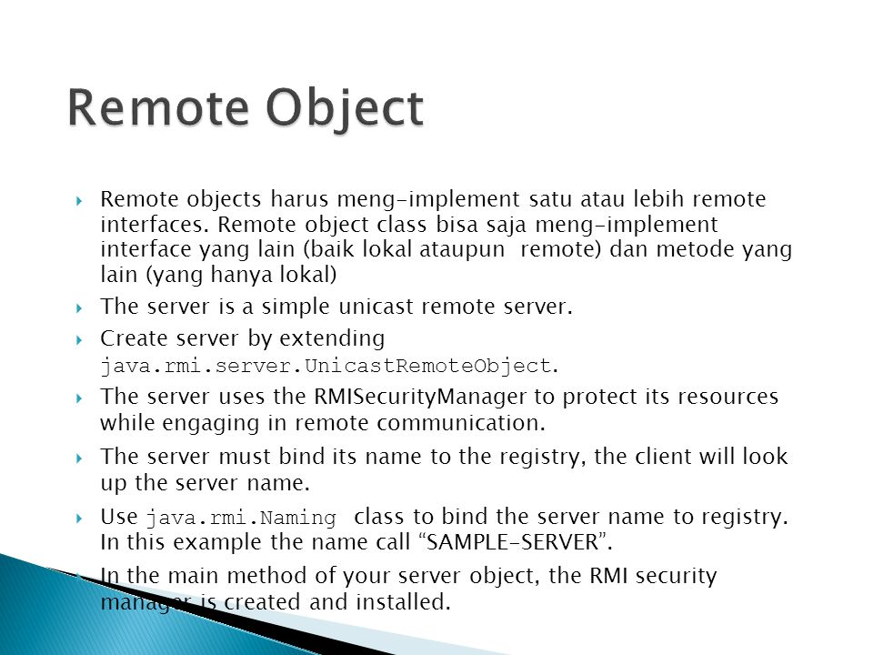  Remote objects harus meng-implement satu atau lebih remote interfaces.