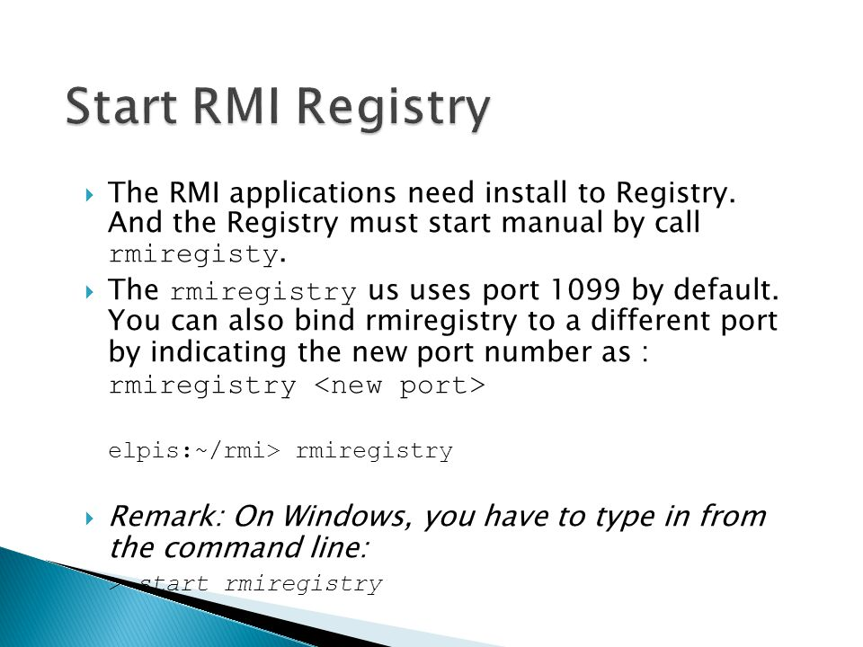  The RMI applications need install to Registry.