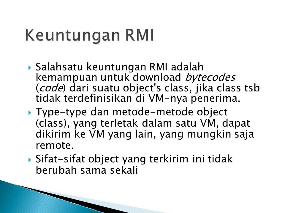 Remote Interface package rmi02; import java.rmi.Remote; import java.rmi.RemoteException; public interface RMI02_iface extends Remote { String sayHello() throws RemoteException; }