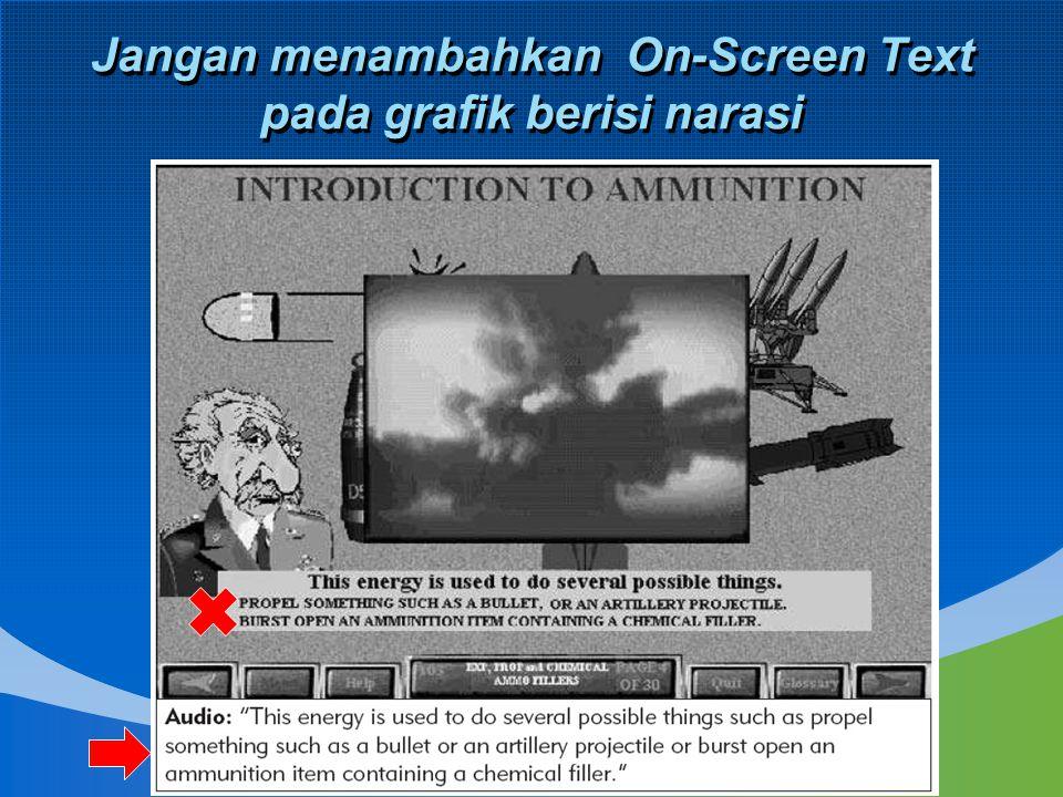 Jangan menambahkan On-Screen Text pada grafik berisi narasi