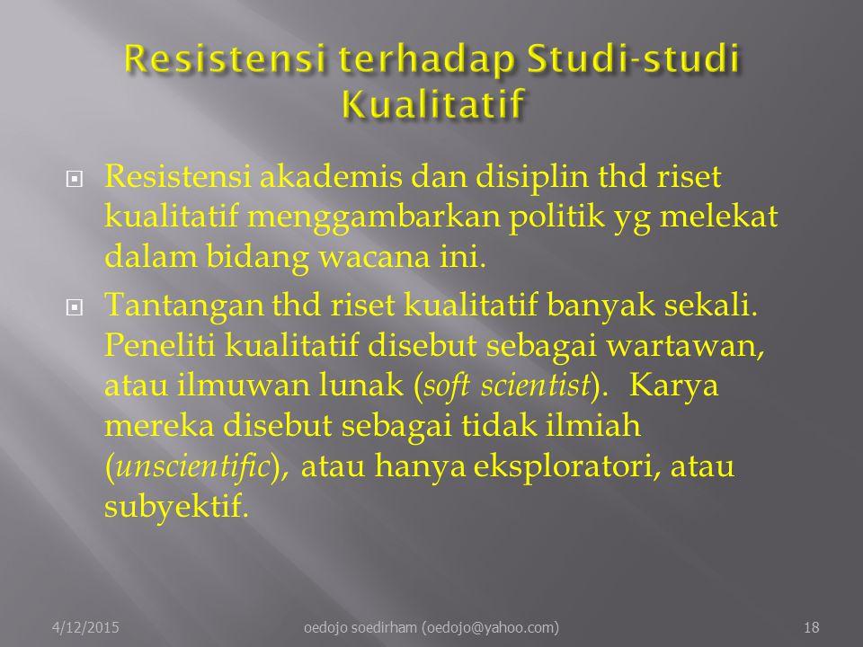  Resistensi akademis dan disiplin thd riset kualitatif menggambarkan politik yg melekat dalam bidang wacana ini.