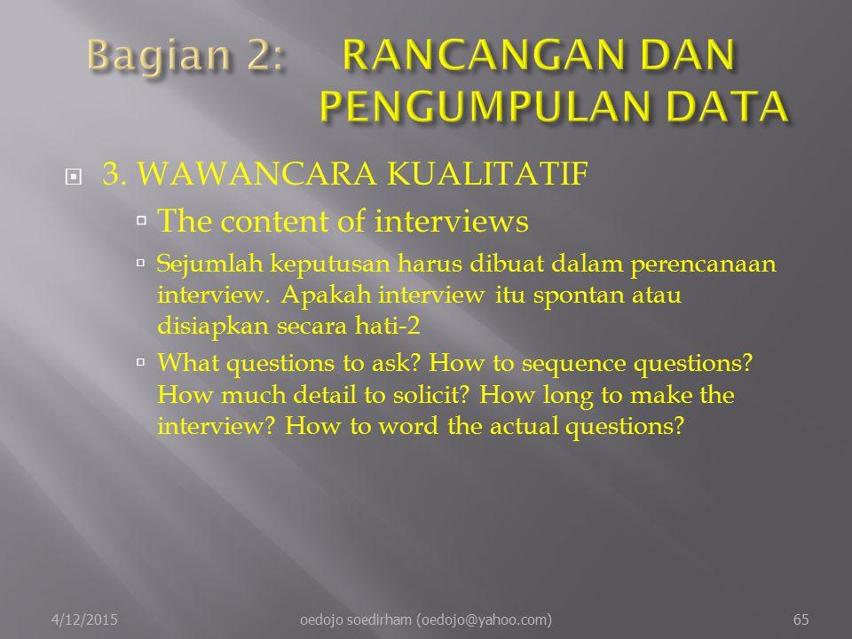  3.WAWANCARA KUALITATIF  The content of interviews  Sejumlah keputusan harus dibuat dalam perencanaan interview.