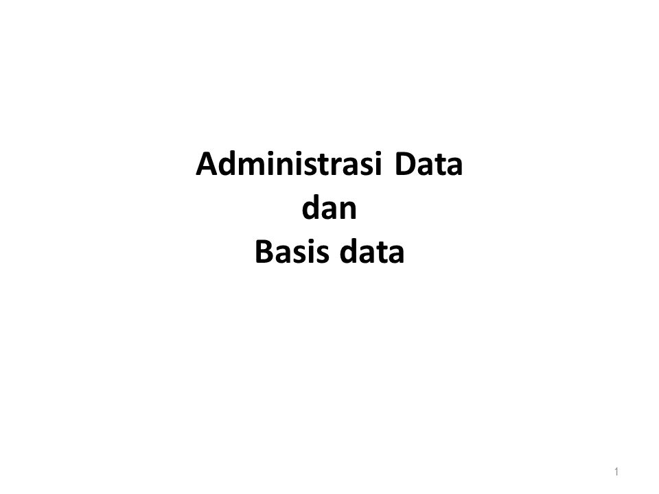 Administrasi Data dan Basis data 1
