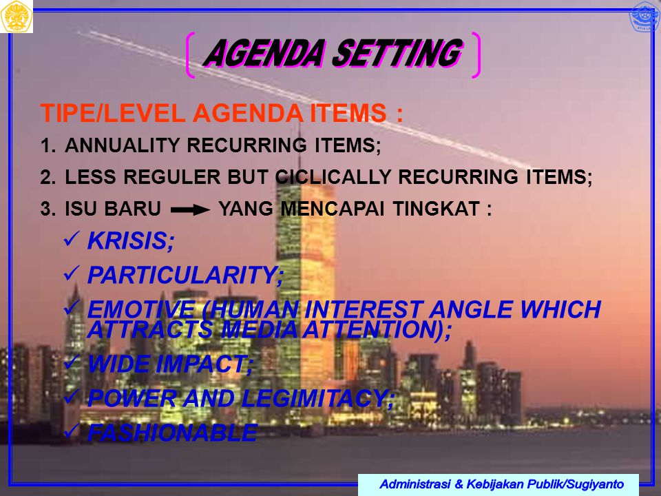  ANNUALITY RECURRING ITEMS;  LESS REGULER BUT CICLICALLY RECURRING ITEMS;  ISU BARU YANG MENCAPAI TINGKAT : TIPE/LEVEL AGENDA ITEMS : KRISIS; PA