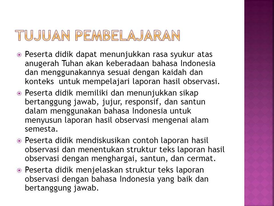  Peserta didik dapat menunjukkan rasa syukur atas anugerah Tuhan akan keberadaan bahasa Indonesia dan menggunakannya sesuai dengan kaidah dan konteks