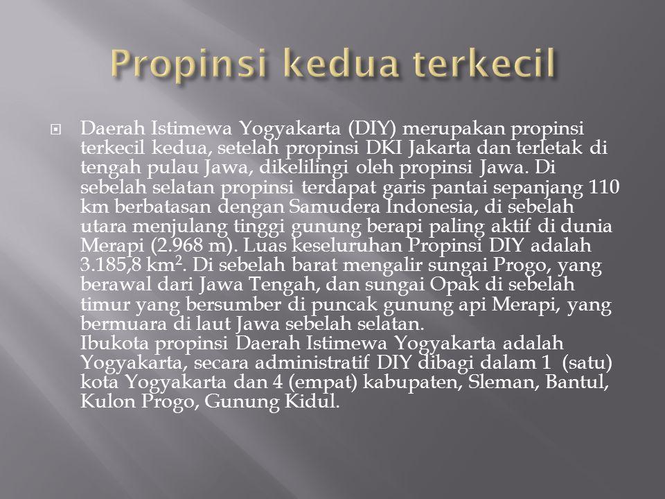  Daerah Istimewa Yogyakarta (DIY) merupakan propinsi terkecil kedua, setelah propinsi DKI Jakarta dan terletak di tengah pulau Jawa, dikelilingi oleh