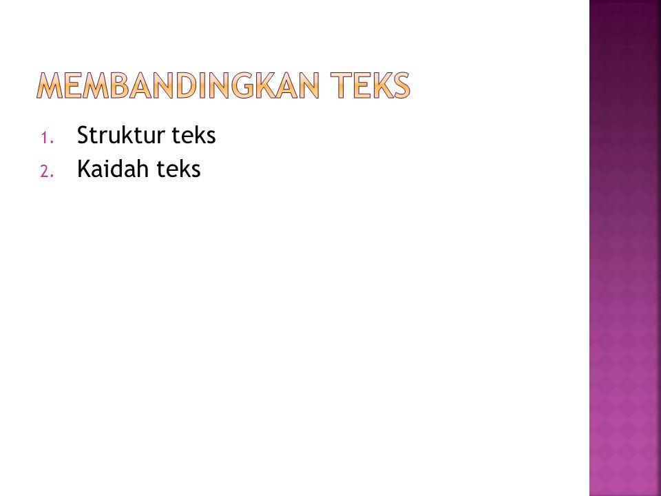 1. Struktur teks 2. Kaidah teks