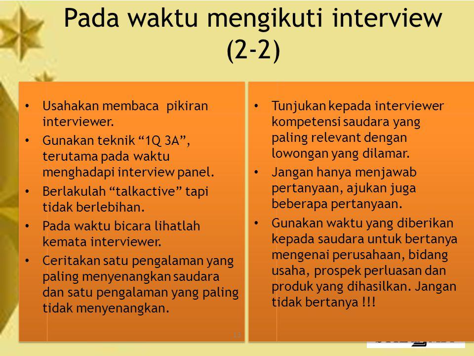13 Pada waktu mengikuti interview (2-2) Usahakan membaca pikiran interviewer.