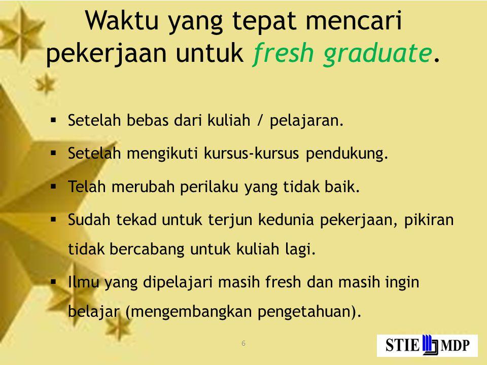6 Waktu yang tepat mencari pekerjaan untuk fresh graduate.