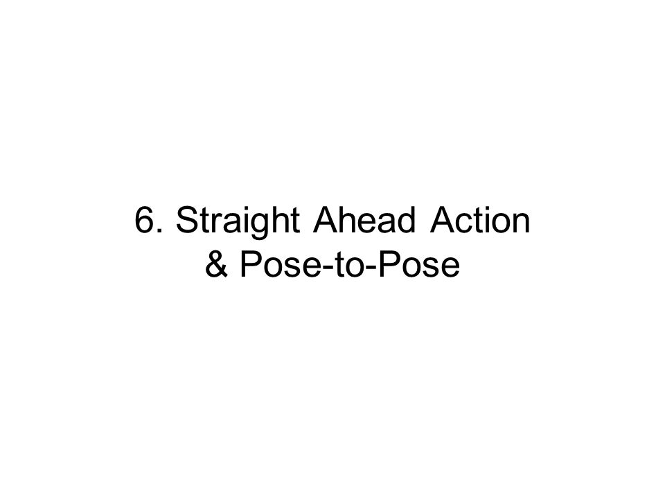 6. Straight Ahead Action & Pose-to-Pose