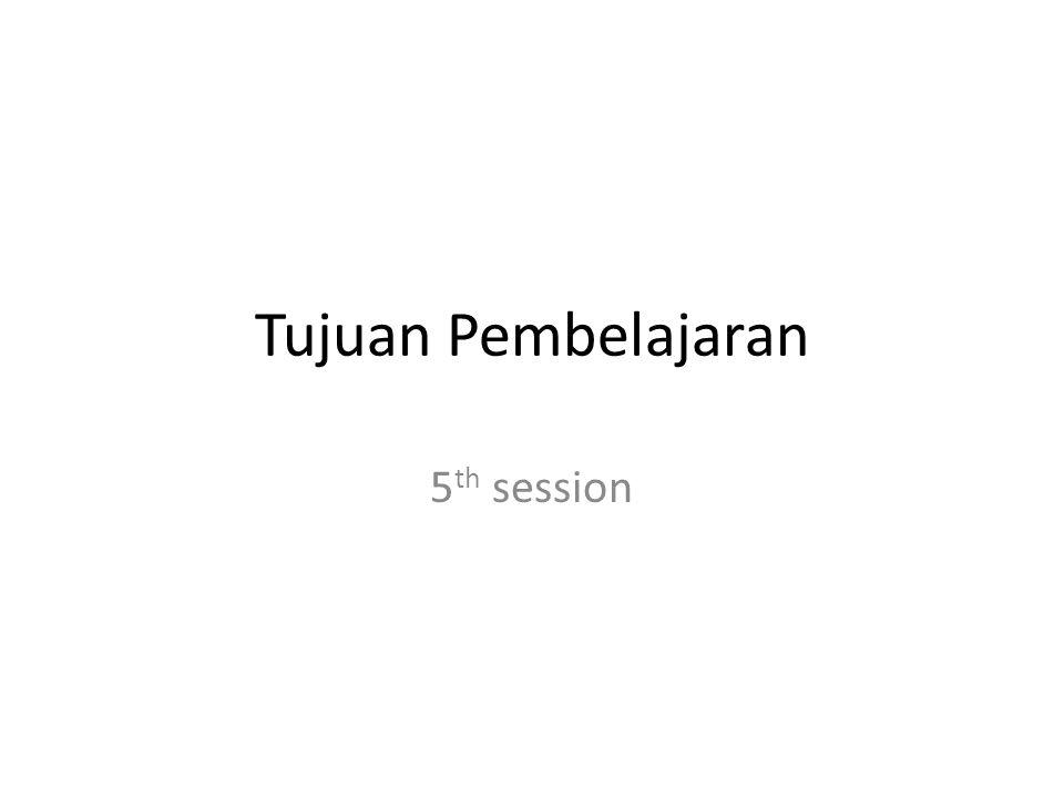 Tujuan Pembelajaran 5 th session