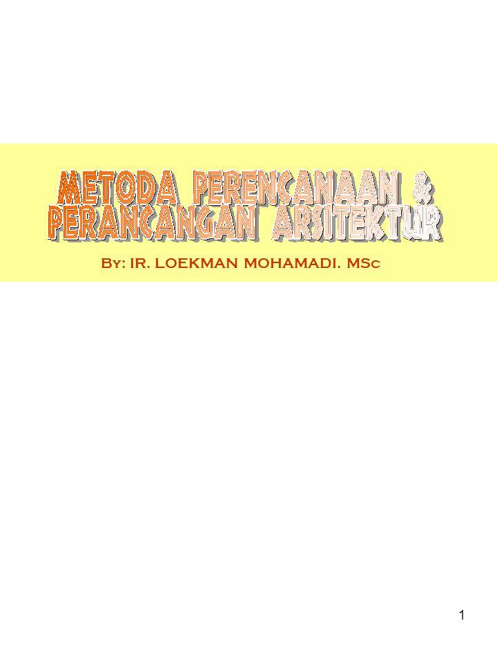 1 By: IR. LOEKMAN MOHAMADI. MSc