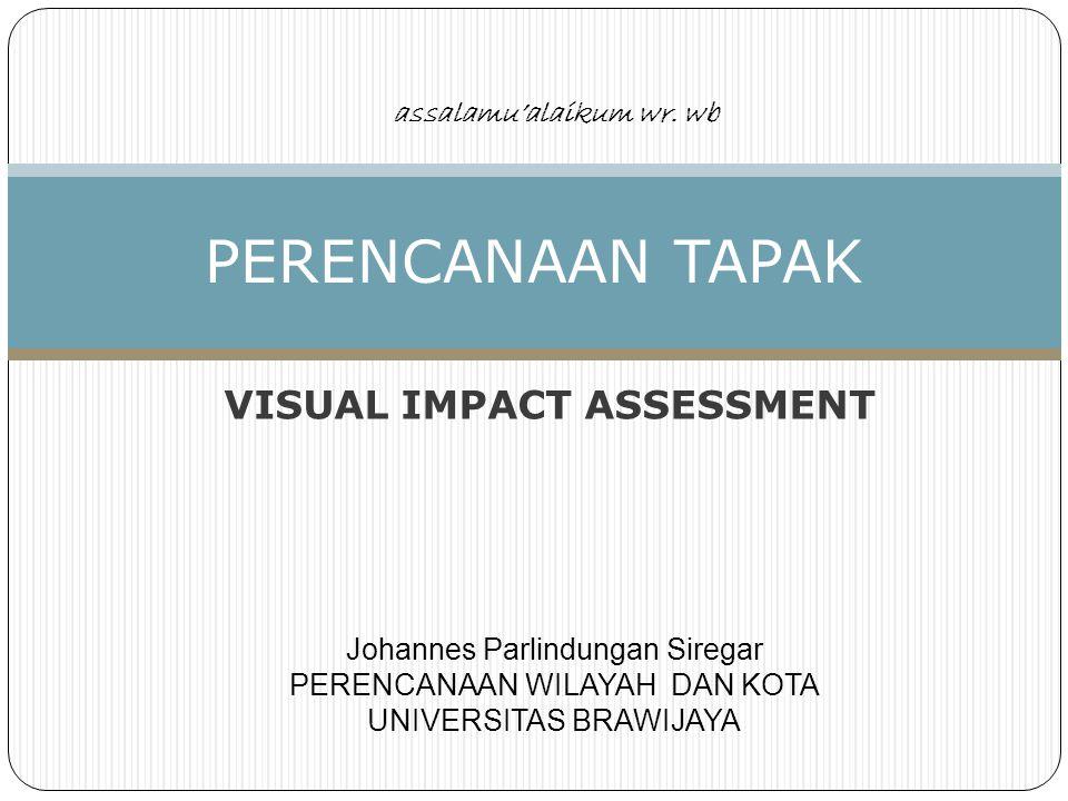 VISUAL IMPACT ASSESSMENT PERENCANAAN TAPAK assalamu'alaikum wr.