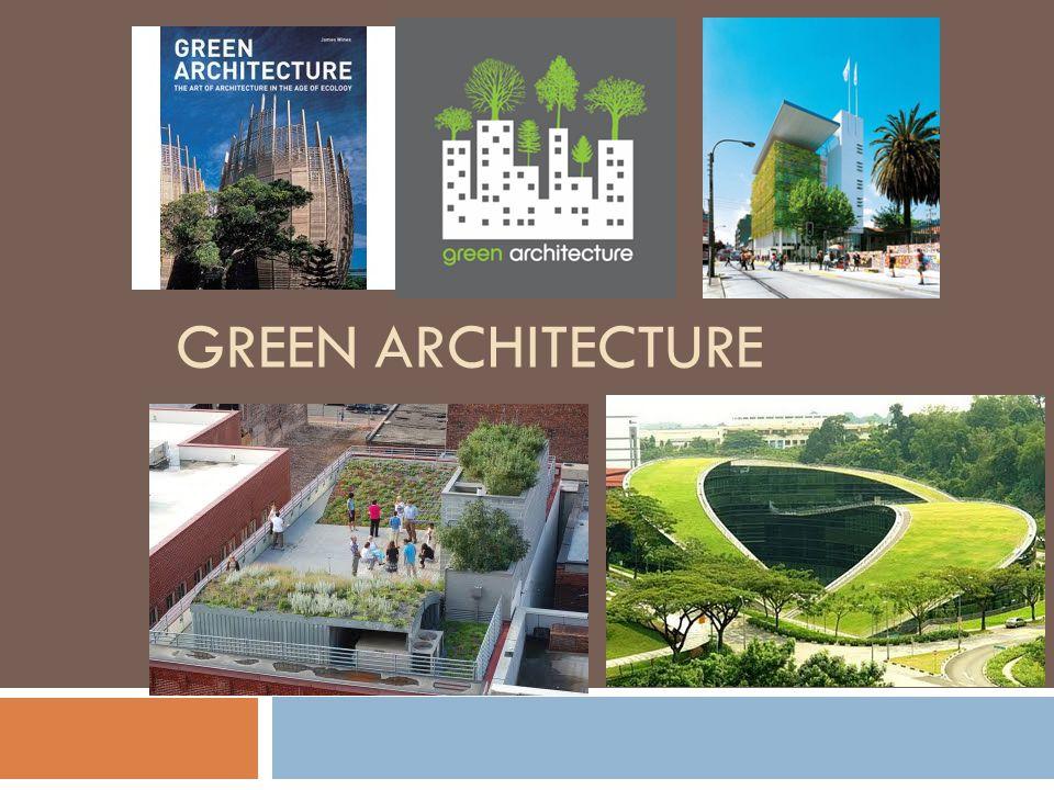 Pengertian  adalah konsep arsitektur yang berusaha meminimalkan pengaruh buruk terhadap lingkungan alam maupun manusia dan menghasilkan tempat hidup yang lebih baik dan lebih sehat, yang dilakukan dengan cara memanfaatkan sumber energi dan sumber daya alam secara efisien dan optimal.